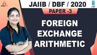 Foreign Exchange Arithmetic | JAIIB/DBF | Bank Promotional Exam (Class-1)