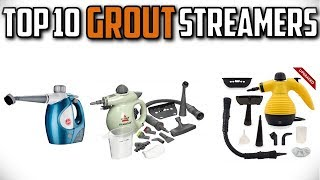 10 Best Grout Steamers In 2019