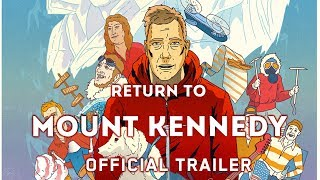Return to Mount Kennedy - Official Trailer