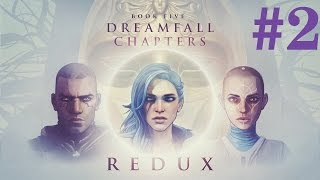Dreamfall Chapters: Book Five - Redux Walkthrough part 2