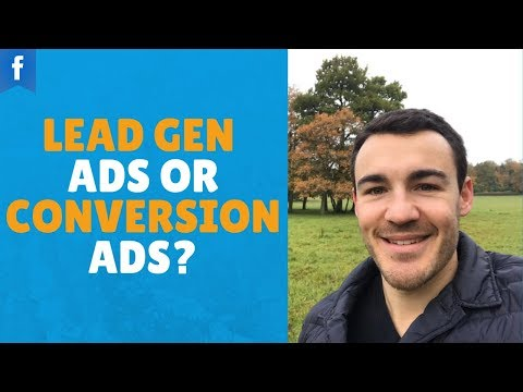 Facebook Ads Strategy: LEAD GEN Ads or CONVERSION Ads?