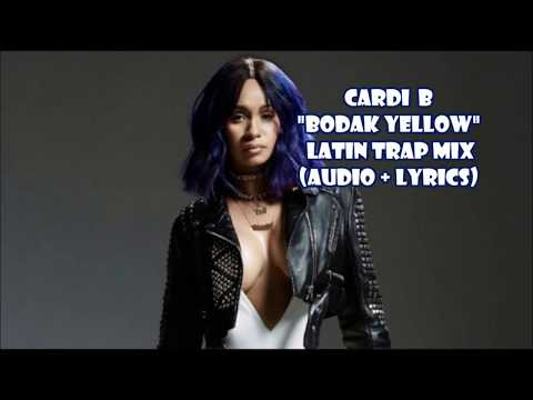 Cardi B - Bodak Yellow Latin Trap Mix (audio + Lyrics)