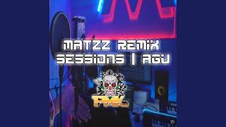 Matzz Remix Sessions | AGU