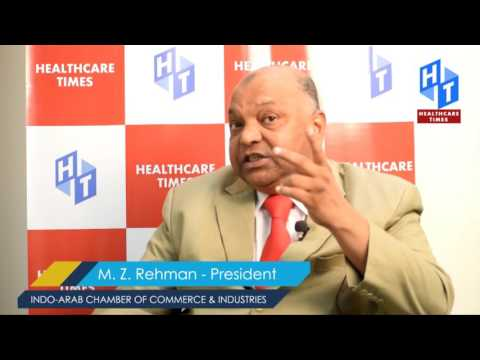 M. Z. Rehman - President : INDO-ARAB CHAMBER OF COMMERCE & INDUSTRIES