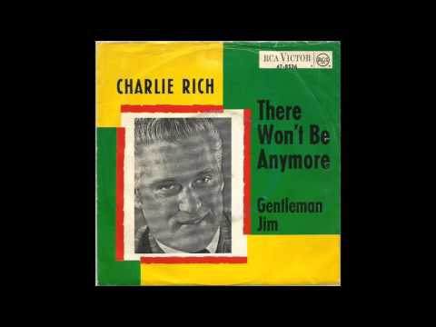 Charlie Rich - There Won't Be Anymore