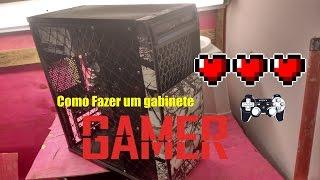 Como Fazer um gabinete Gamer com menos de 25,00 reais 2017