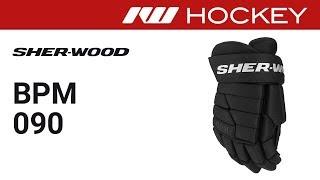 Sherwood BPM90 Glove Review