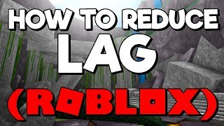 How to Reduce Lag on Roblox! (Re-upload)