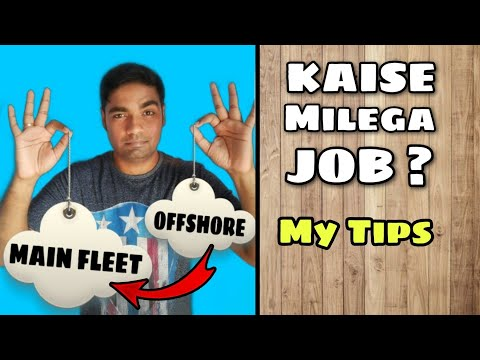 Offshore to Main Fleet | Merchant Navy Job with Tips for Fresher Seafarer.