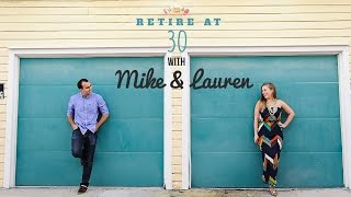Retire At 30 With Mike and Lauren