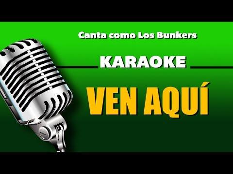 Ven aqui , letra - Los Bunkers karaoke