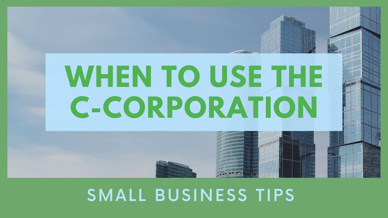When to Use the C-Corporation | Mark J Kohler | Tax & Legal Tip