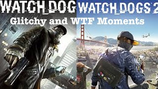 Watch Dogs 1 and 2 Glitchy and WTF Moments | All Games