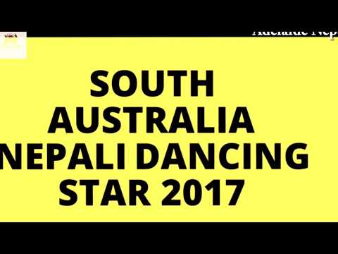 South Australia Nepali Dancing Star 2017/Adelaide Nepal / NEXT