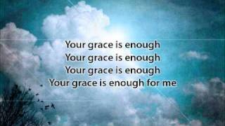 Your Grace Is Enough Matt Maher With Lyrics