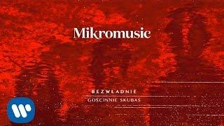 Mikromusic feat. Skubas - Bezwładnie [Official Audio]