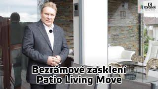 Karásek - Bezrámové zasklení terasy Patio Living Move