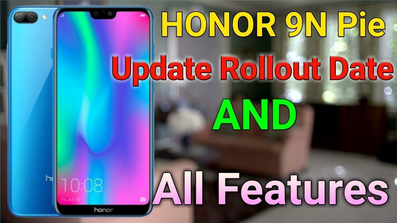 Honor 9N Android 9 0 Pie Update [EMUI 9 0]   Honor 9N All New Features    Honor 9N