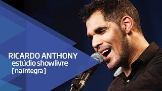 Baixar Ricardo Anthony no Estúdio Showlivre - Apresentação na íntegra