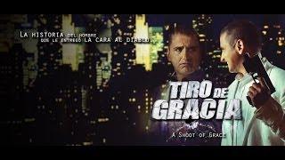 Tiro de Gracia - Trailer Oficial