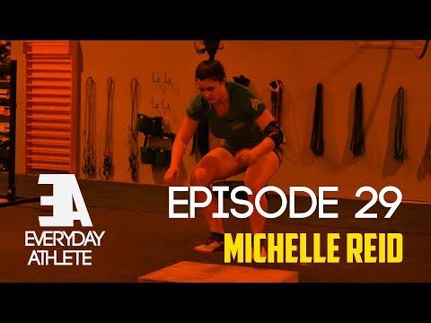 Everyday Athlete Ep. 29 Michelle Reid