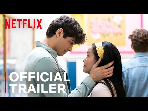 TO ALL THE BOYS 2: P.S. I Still Love You   Official Sequel Trailer 2   Netflix