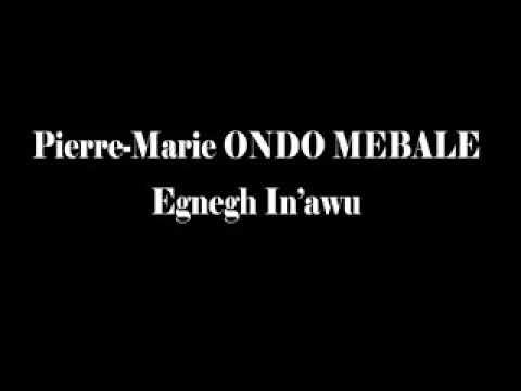 Egneghe In'awu Pierre-Marie ONDO MEBALE