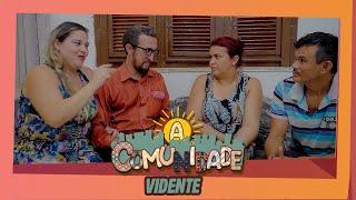 A COMUNIDADE - A VIDENTE PARTE 01!