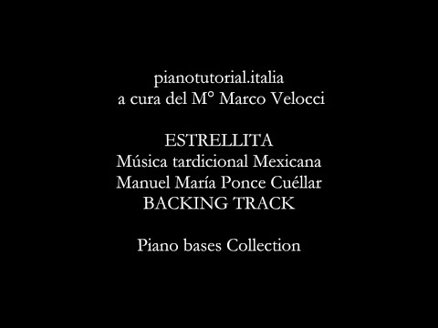 ESTRELLITA - Manuel María Ponce Cuéllar - BACKING TRACK - Piano bases Collection