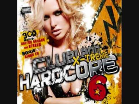 Clubland xtream Hardcore 6 - Now You Got Me - Hixxy & Technikore