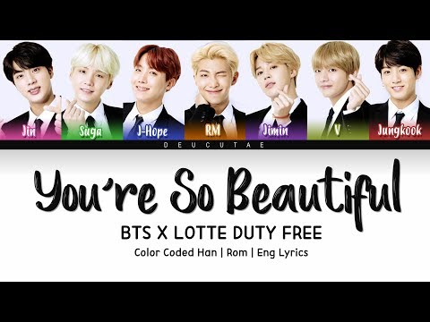 BTS (방탄소년단) - 'YOU'RE SO BEAUTIFUL' (LOTTE DUTY FREE) LYRICS (Color Coded Han|Rom|Eng)