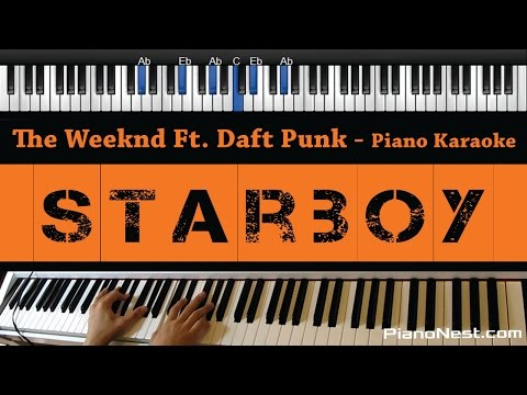 The Weeknd Ft. Daft Punk - Starboy - Piano Karaoke / Sing Along / Cover with Lyrics