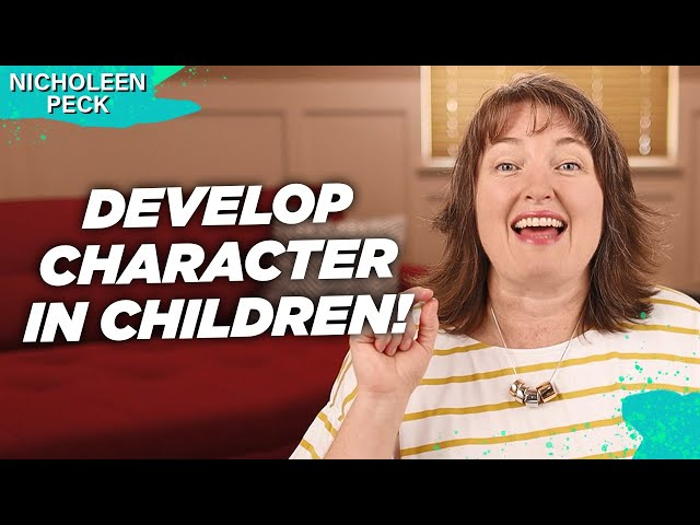 How To Develop Character In Children