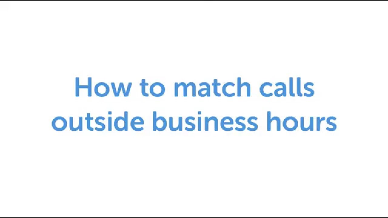 How to match calls outside business hours - 4PSA Knowledge