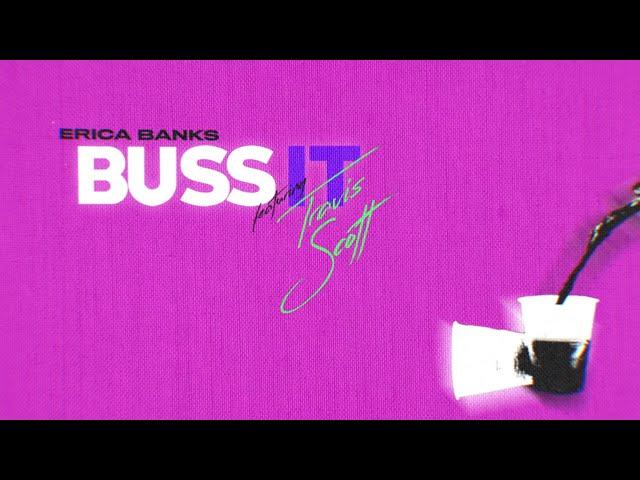 Erica Banks - Buss It (feat. Travis Scott)