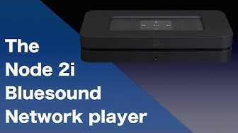 Bluesound  Node 2i network player/bridge