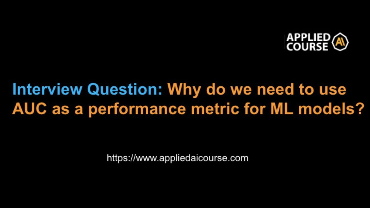 Machine Learning interview question:Why do we need to use AUC as a  performance metric for ML models?