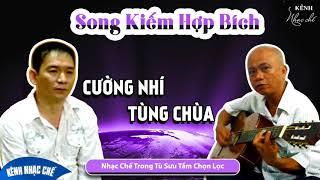 Nhạc Chế Tùng Chùa - Cường Nhí - Song Kiếm Hợp Bích ☑️