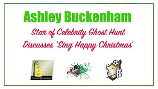 Ashley Buckenham talks 'Sing Happy Christmas' & Celeb FC | Kingston Green Radio 87.7FM