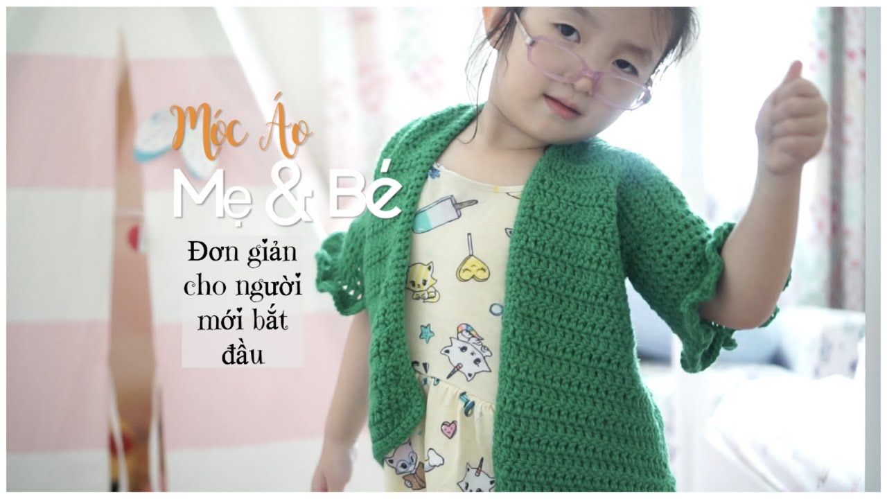 Móc Áo Len Đơn Giản Cho Mẹ & Bé ♥ How To Crochet a Cardigan | mattalehang