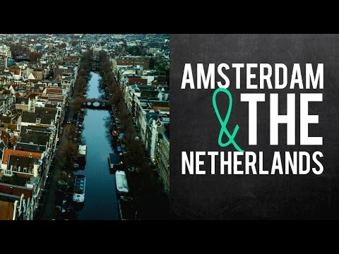 AMSTERDAM & THE NETHERLANDS // TRIP IN REVIEW