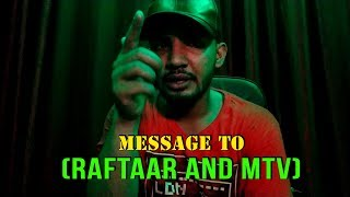 Message to Raftaar  | MTV | Hustle Show