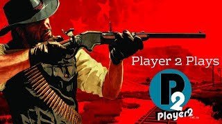 Player 2 Plays - Red Dead Redemption 2