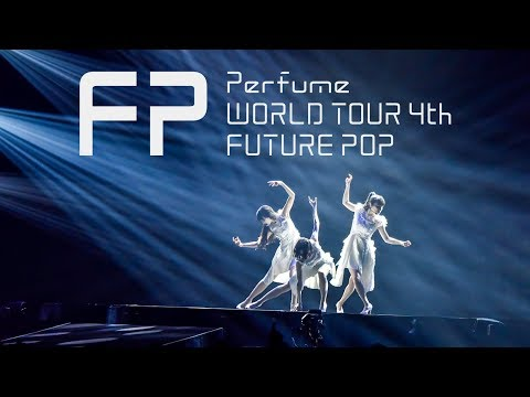 "Perfume WORLD TOUR 4th ""FUTURE POP"" Trailer"