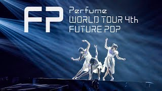 "Perfume WORLD TOUR 4th ""FUTURE POP"" Trailer"