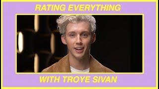 Rating Everything: Troye Sivan