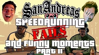 GTA San Andreas Speedrunning FAILS and FUNNY MOMENTS Part II!