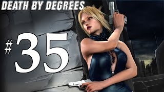 Death By Degrees - Part 35 [ENDING!]