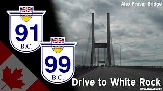 B.C. 91 & 99 - Drive to White Rock