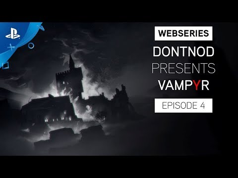 Vampyr - DONTNOD Presents: Episode 4 - Stories from the Dark   PS4